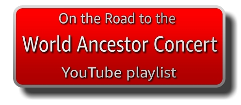 "red button banner link image with drop shadow, text reads""On the Road to the World Ancestor Concert YouTube playlist"""